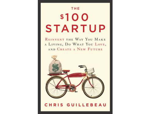 The $100 Startup, by Chris Guillebeau