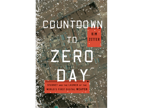 Countdown to Zero Day by Kim Zetter