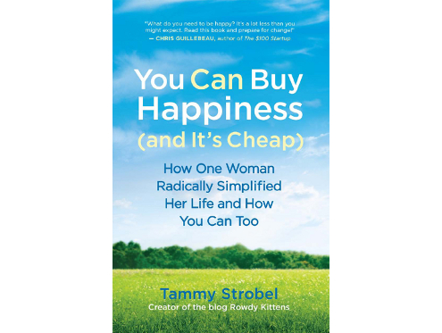You Can Buy Happiness by Tammy Strobel