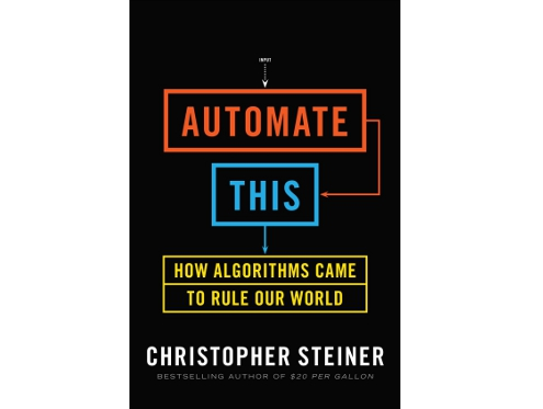 Automate This by Chris Steiner