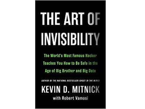 The Art of Invisibility by Kevin Mitnick with Robert Vamosi